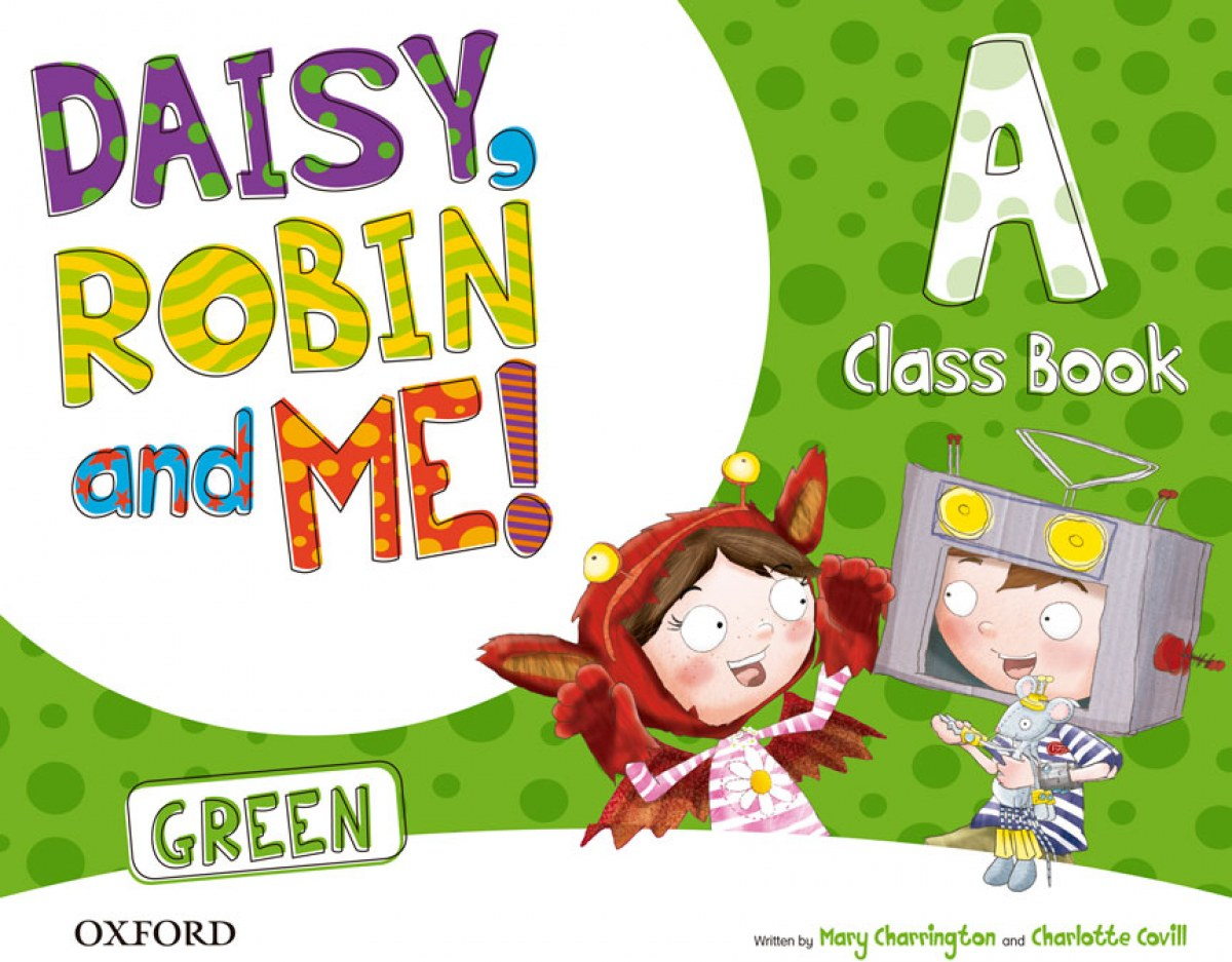 Daisy, Robin and Me A Green Class Book Pack 9780194806435