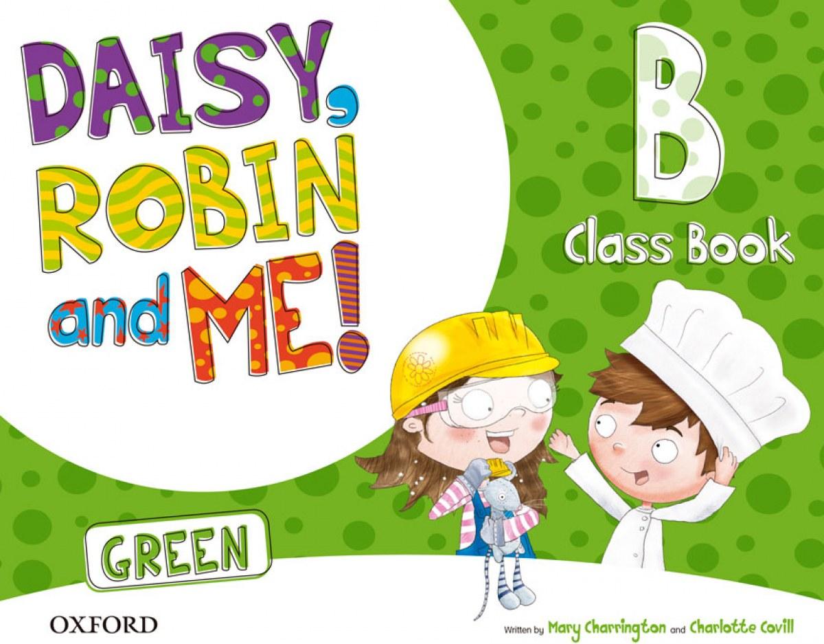 Daisy, Robin &Me! Green B Class Book Pack 9780194806534