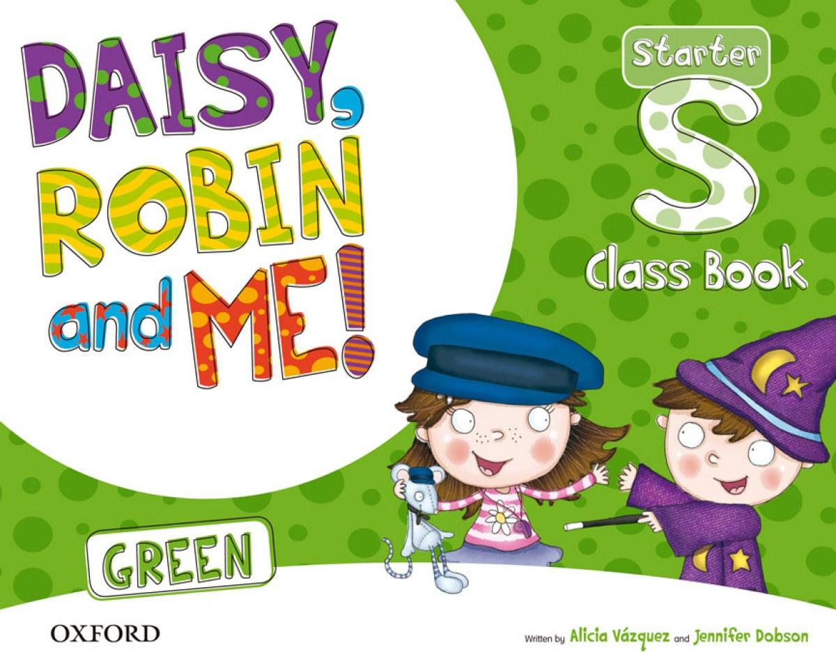 Daisy, Robin &Me Start Green Class Book Pack 9780194806626