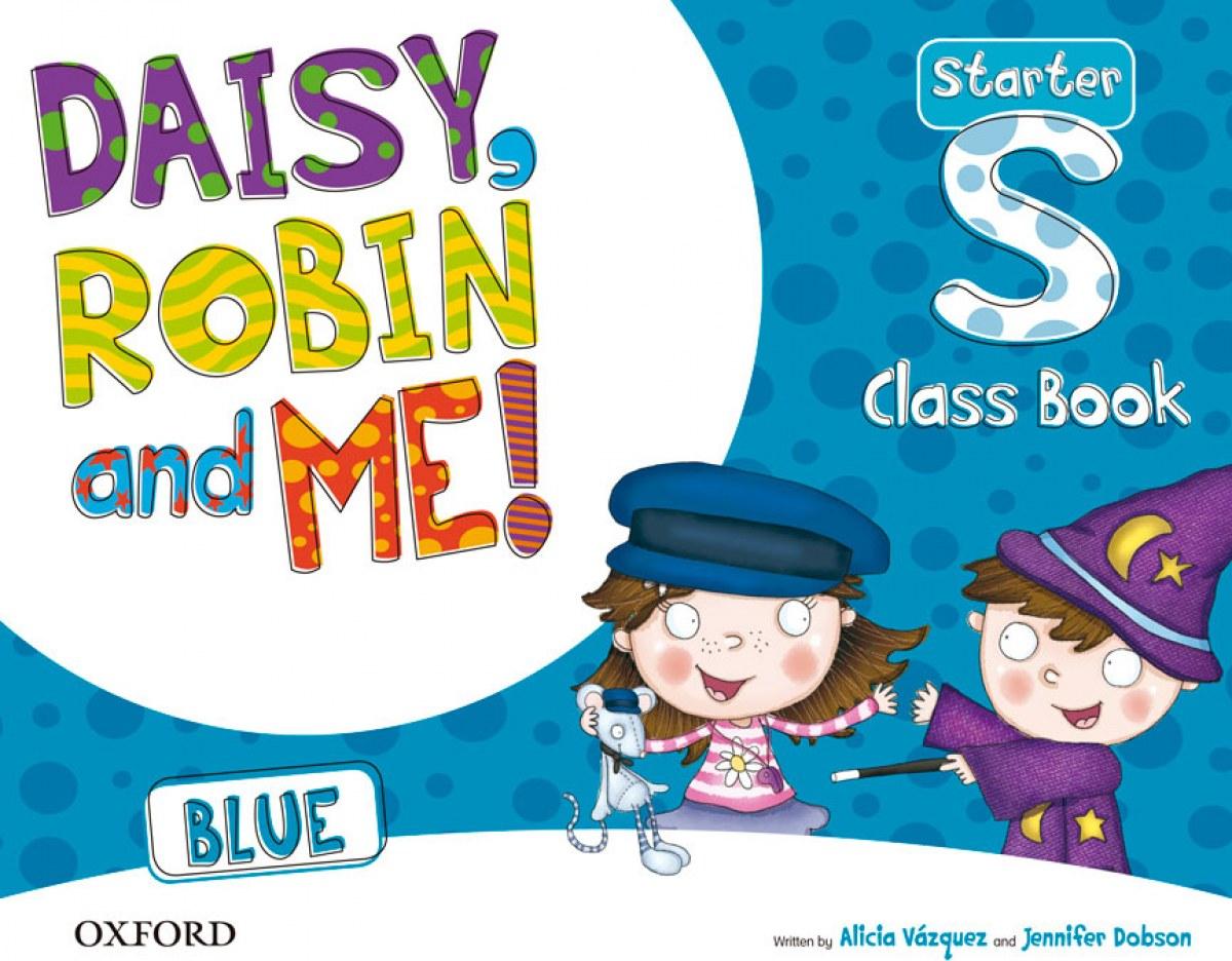 Daisy, Robin &Me Start Blue Class Book Pack 9780194807135
