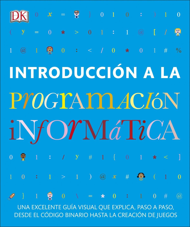 INTRODUCCIÓN A LA PROGRAMACIÓN INFORMÁTICA 9780241420546