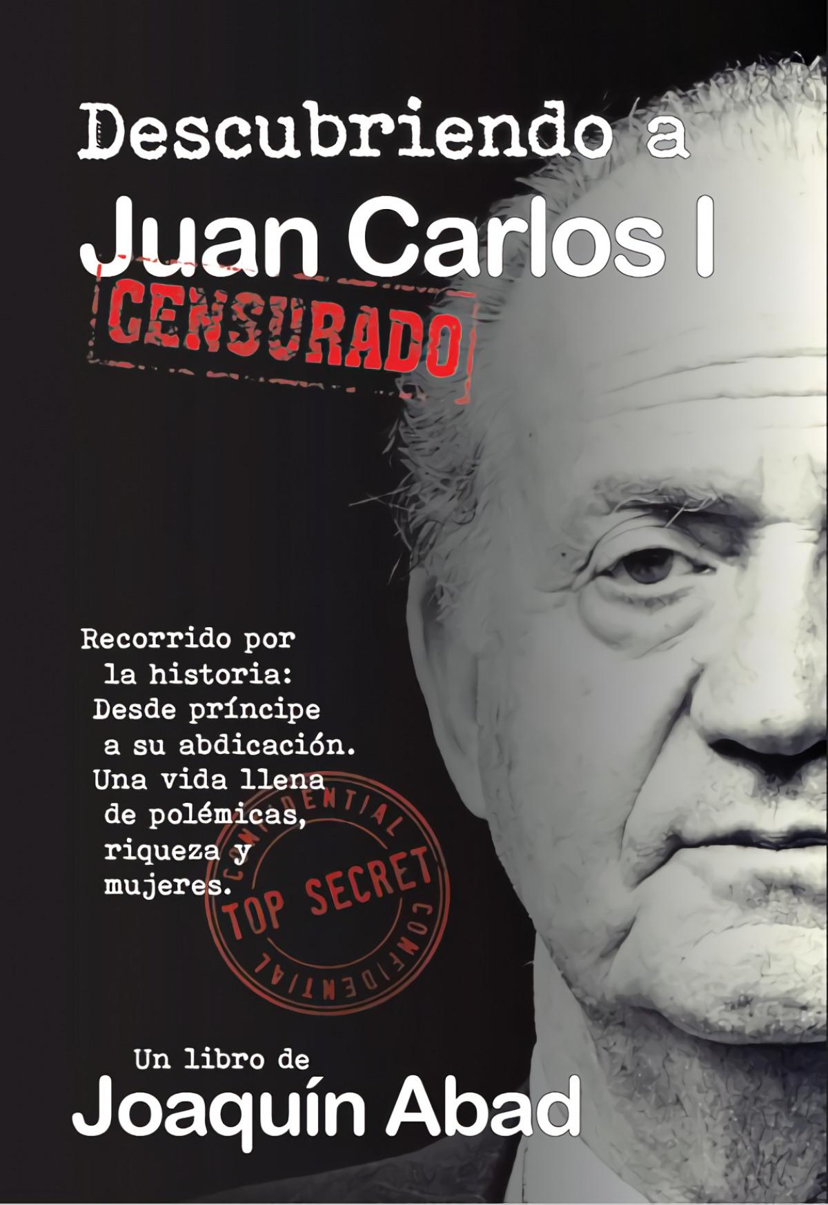 Descubriendo a Juan Carlos I 9781980827627