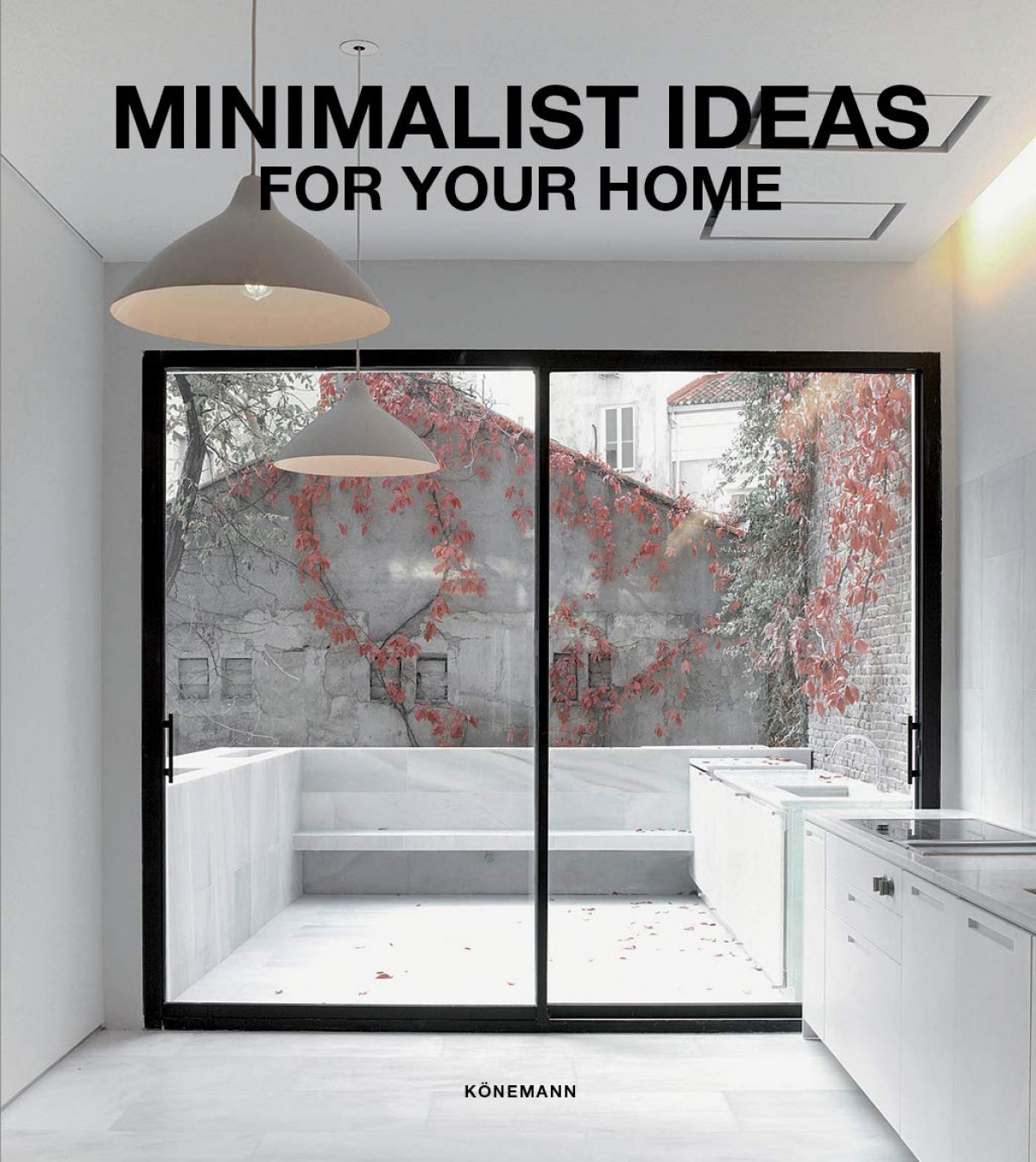 MINIMALIST IDEAS FOR YOUR HOME 9783741923814