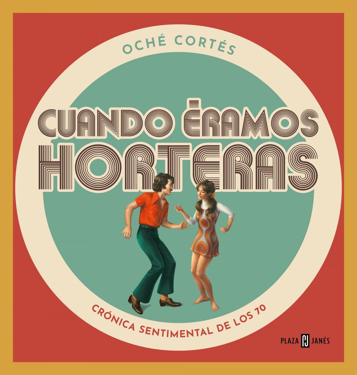 CUANDO ÉRAMOS HORTERAS 9788401024177