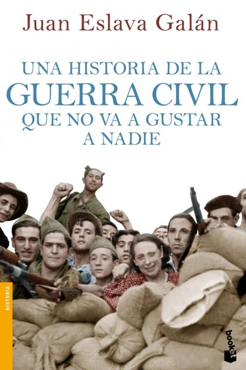 Una historia de la Guerra Civil que no va a gustar a nadie 9788408114635