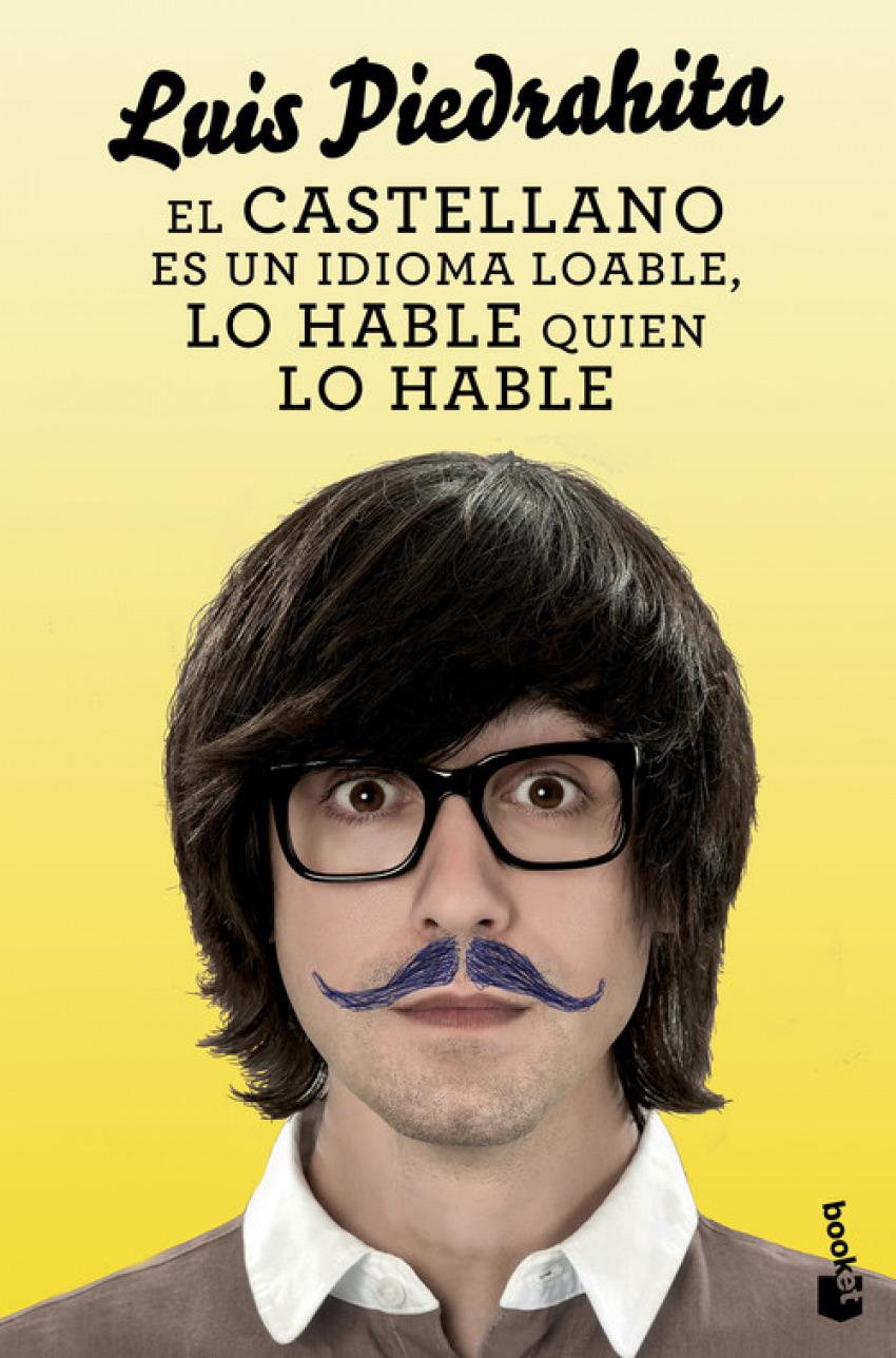 El castellano es un idioma loable, lo hable quien lo hable 9788408132455