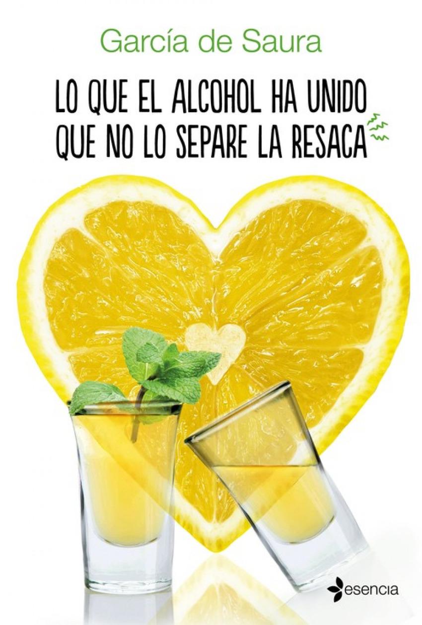 LO QUE EL ALCOHOL HA UNIDO QUE NO LO SEPARE LA RESACA 9788408158011