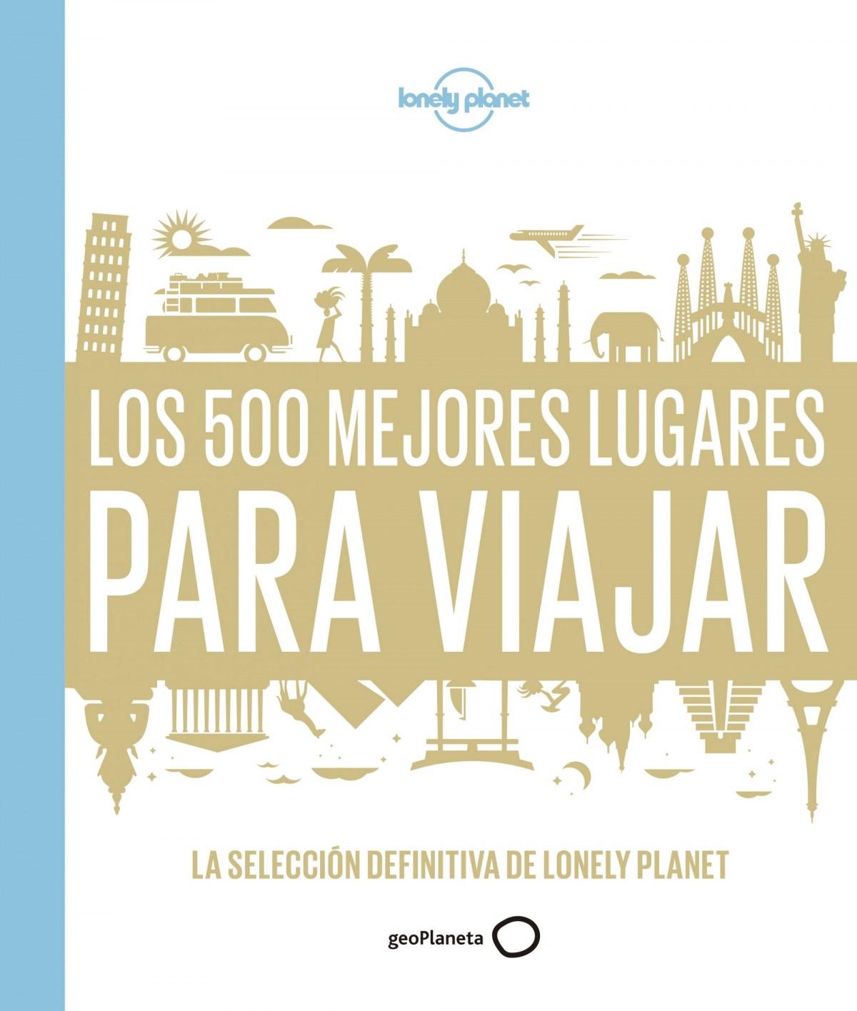 LOS 500 MEJORES LUGARES PARA VIAJAR 9788408159544