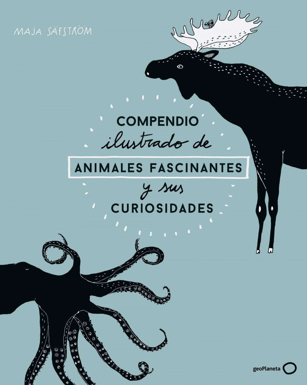 COMPENDIO ILUSTRADO DE ANIMALES FASCINANTES Y SUS CURIOSIDADES 9788408173915