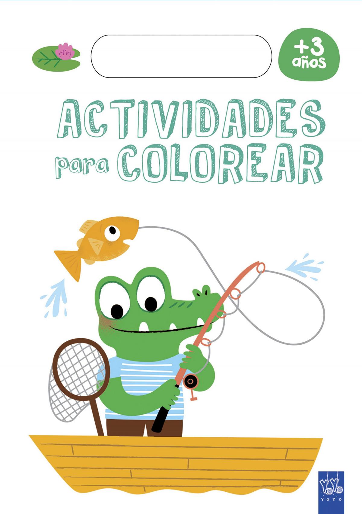 ACTIVIDADES PARA COLOREAR +3 9788408179252