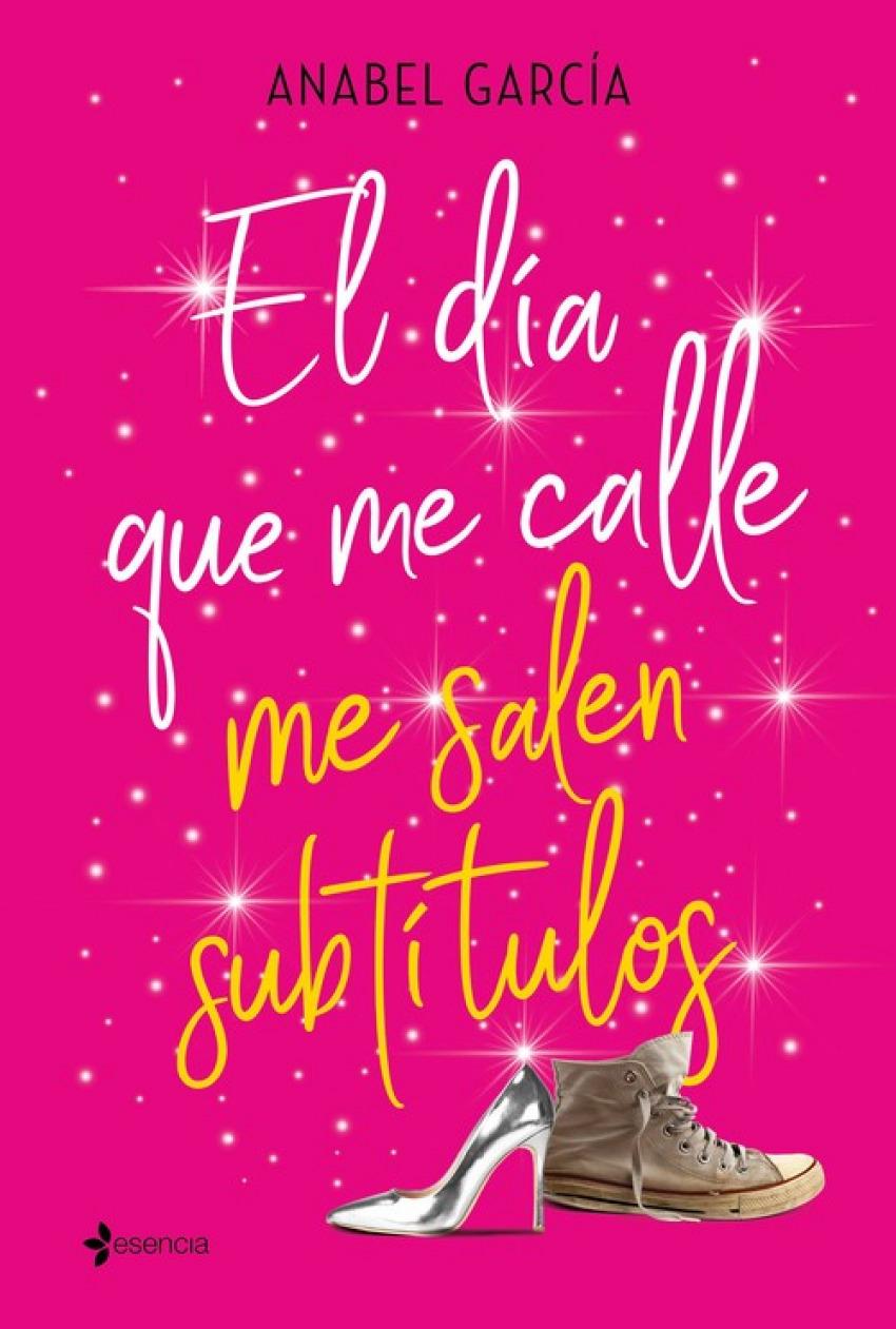 EL DÍA QUE ME CALLE ME SALEN SUBTÍTULOS 9788408206828