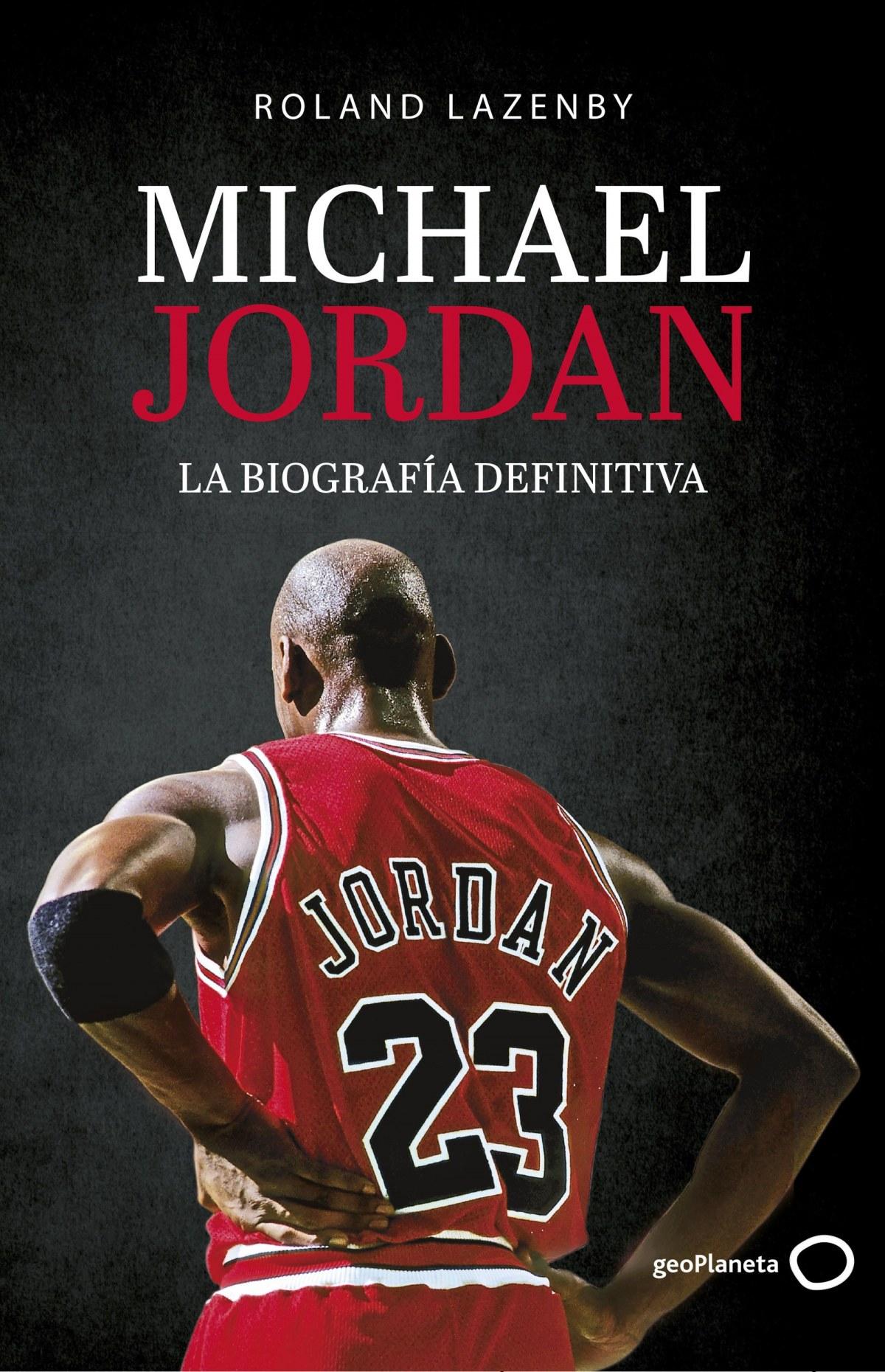 Michael Jordan. La biograf¡a definitiva 9788408234548