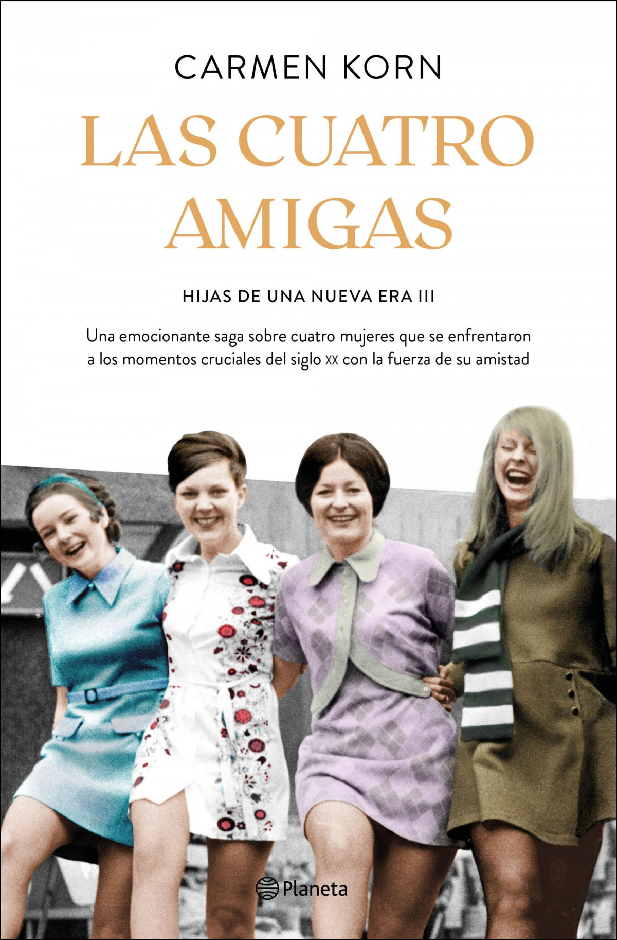 Las cuatro amigas (Saga Hijas de una nueva era 3) 9788408240105