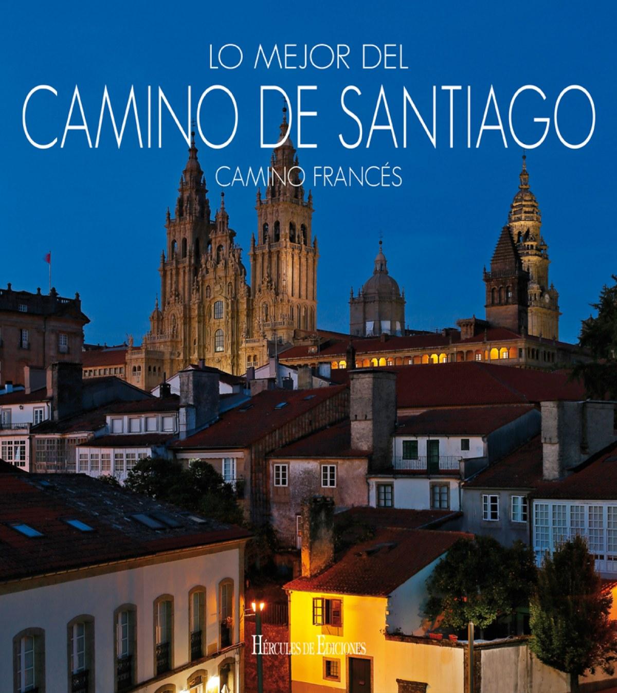 LO MEJOR DEL CAMINO DE SANTIAGO: CAMINO FRANCÉS 9788412033694