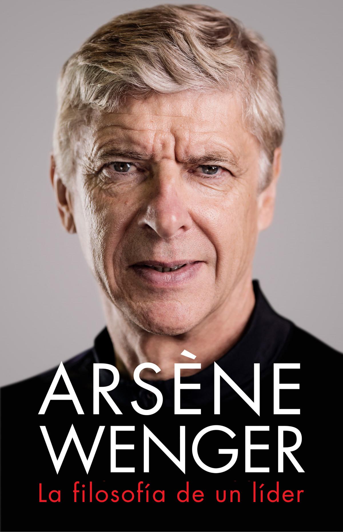 Arsène Wenger. La filosof¡a de un lider 9788412063745