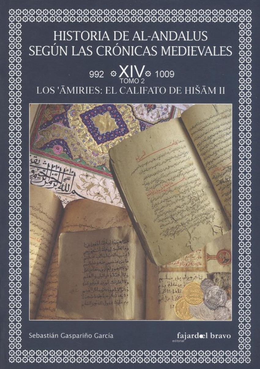 HISTORIA DE AL-ANDALÚS SEGÚN CRÓNICAS MEDIEVALES 9788412099416
