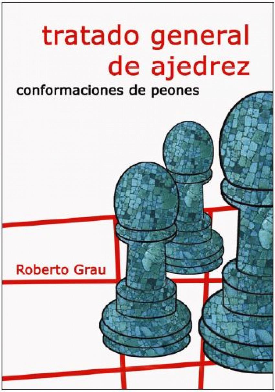 TRATADO GENERAL DE AJEDREZ III. CONFORMACIONES DE PEONES 9788412112955