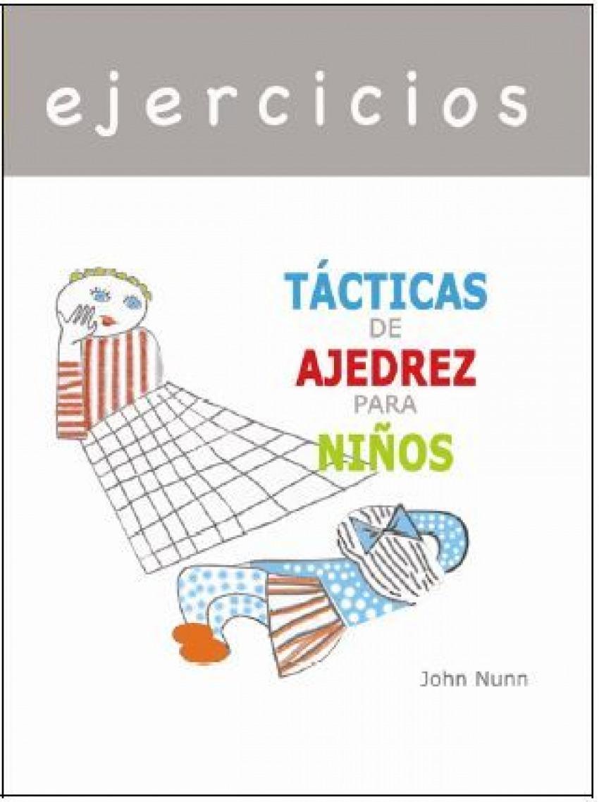 EJERCICIOS - TACTICAS DE AJEDREZ PARA NIñOS 9788412112986
