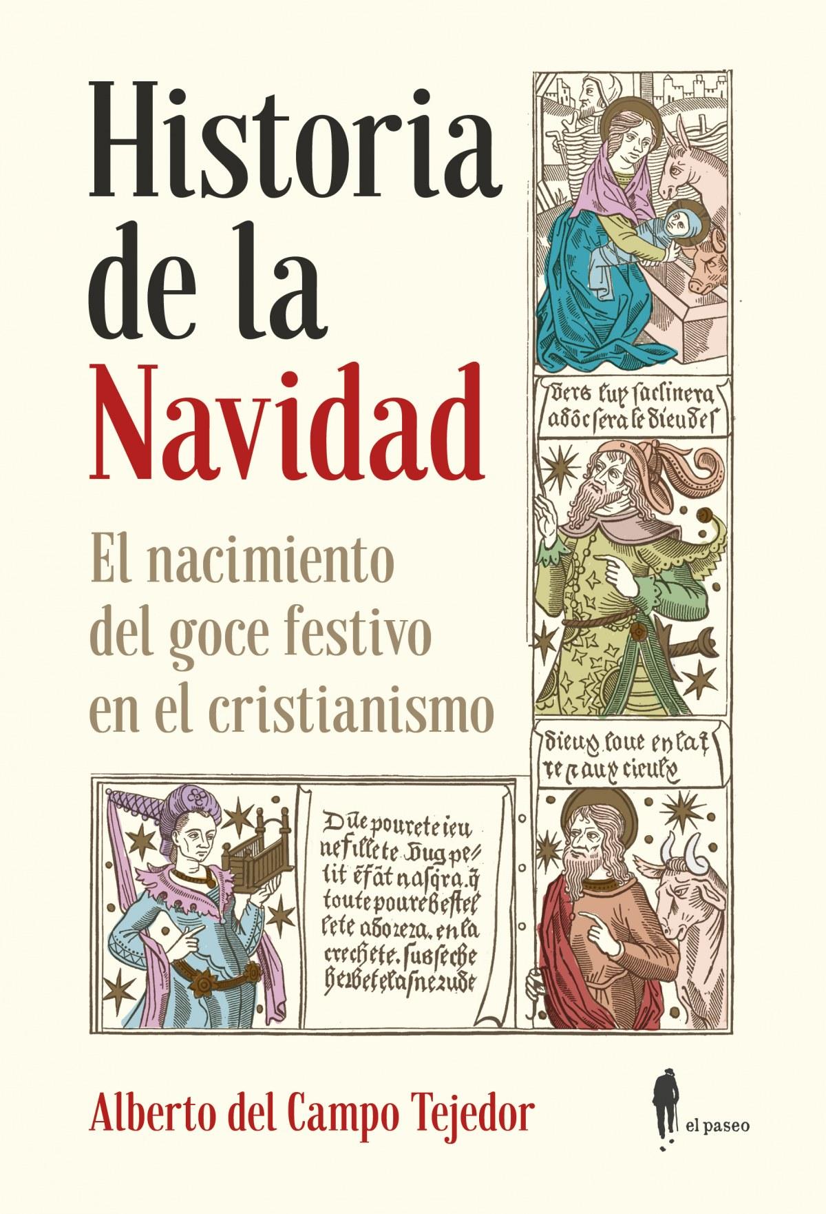 Historia de la Navidad. El nacimiento del goce festivo en el cristianismo 9788412140866