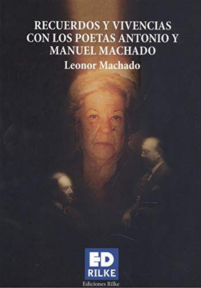 RECUERDOS Y VIVENCIAS CON LOS POETAS ANTONIO Y MANUEL MACHAD 9788412164336