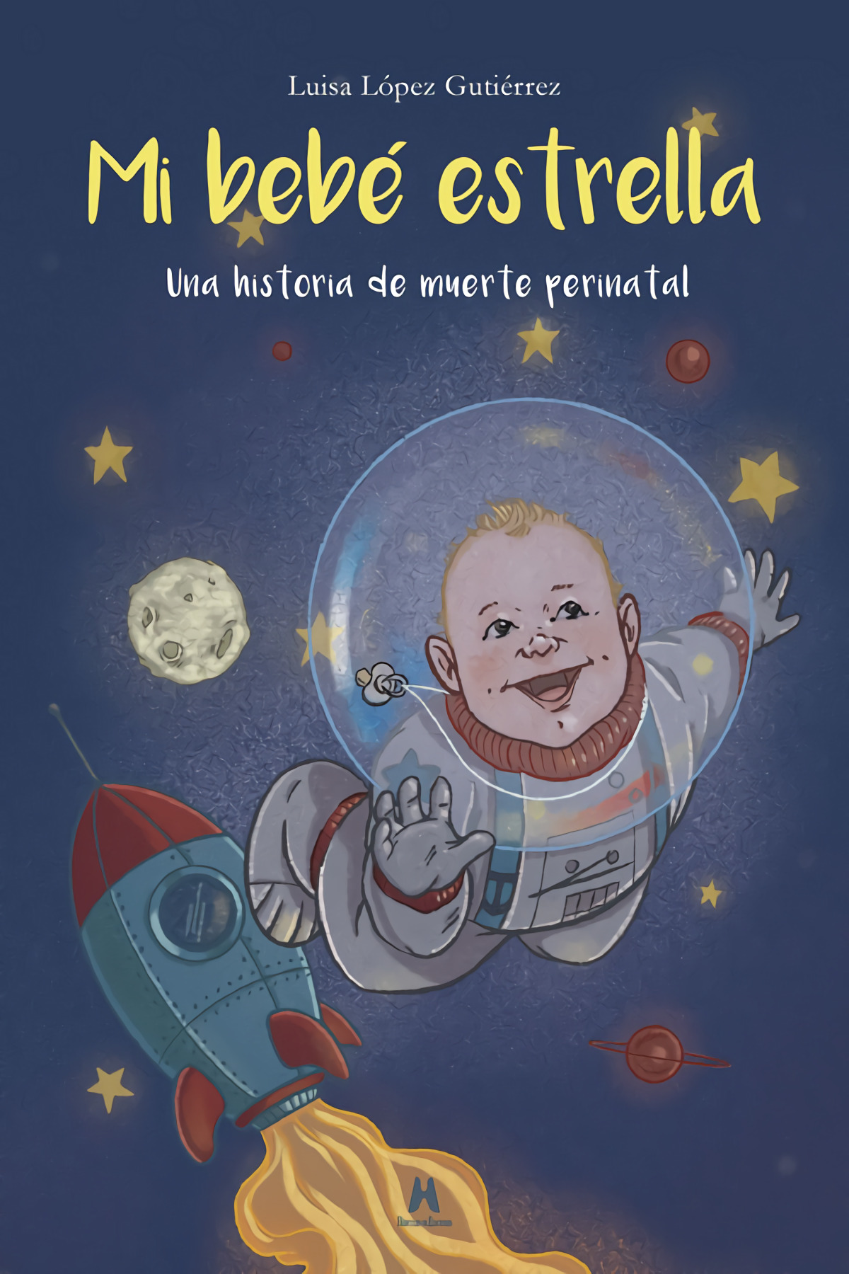 Mi bebé estrella. Una historia de muerte perinatal 9788412167856