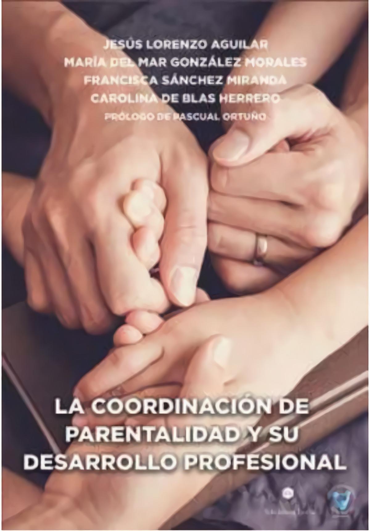 LA COORDINACIÓN DE PARENTALIDAD Y SU DESARROLLO PROFESIONAL 9788412211818