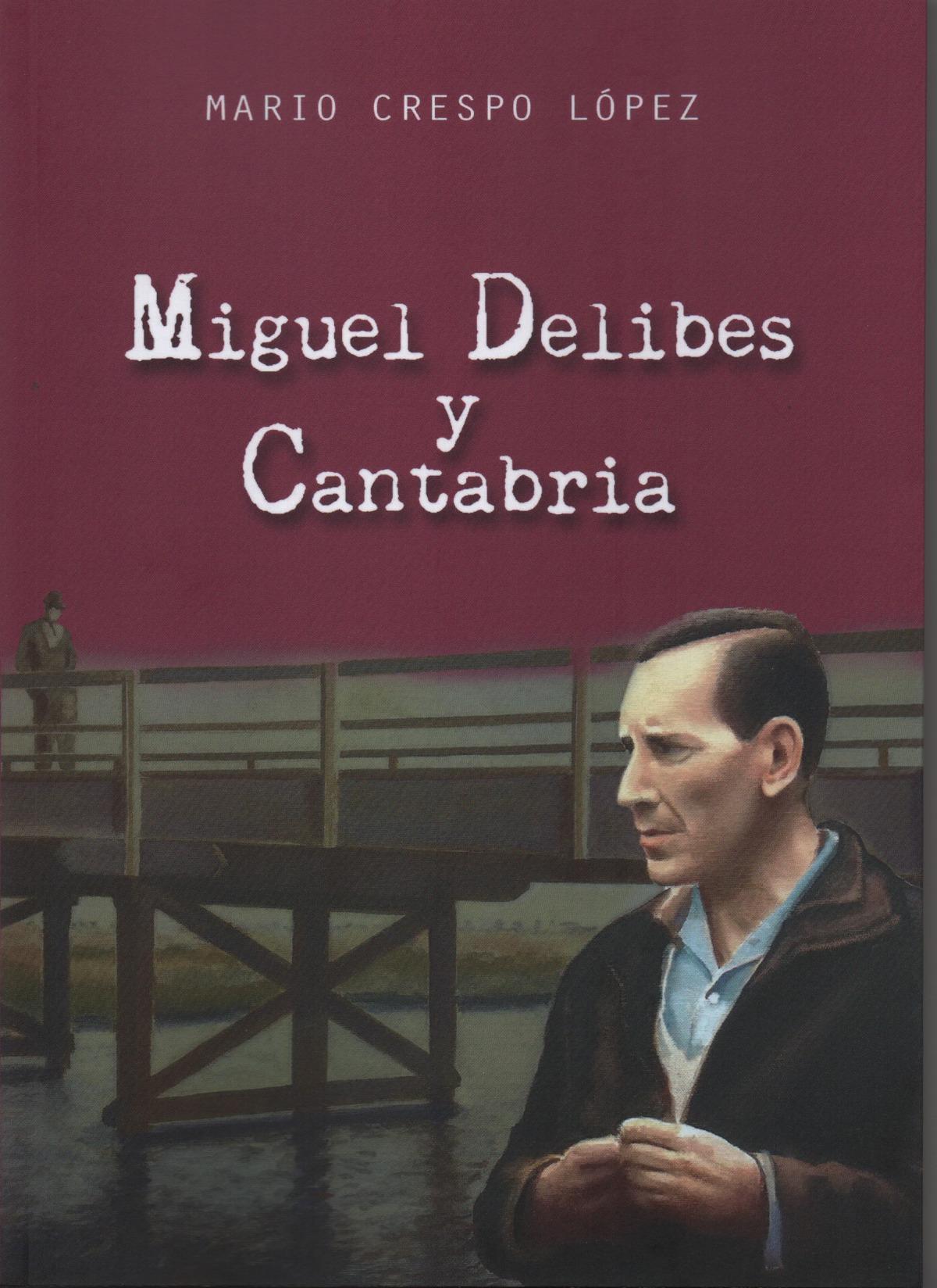 MIGUEL DELIBES Y CANTABRIA.(BIOGRAFIAS) 9788412238792