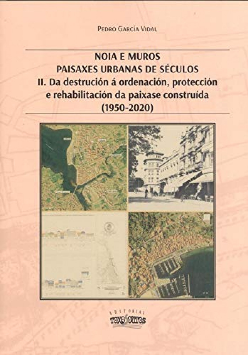 II . NOIA E MUROS . PAISAXES URBANAS DE SECULOS (1950-2020) 9788412254112