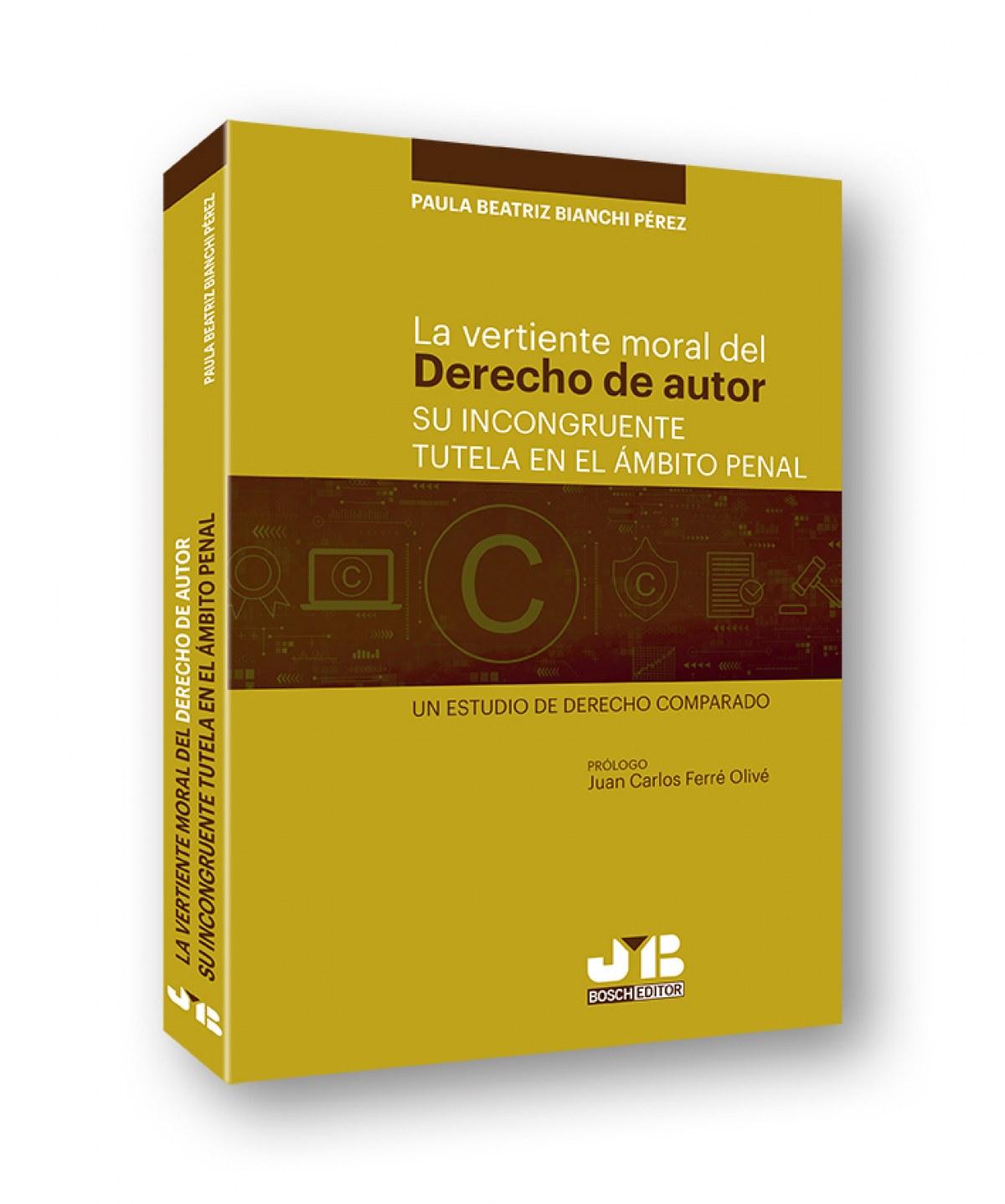La vertiente moral del derecho de autor: su incongruente tutela e 9788412282740