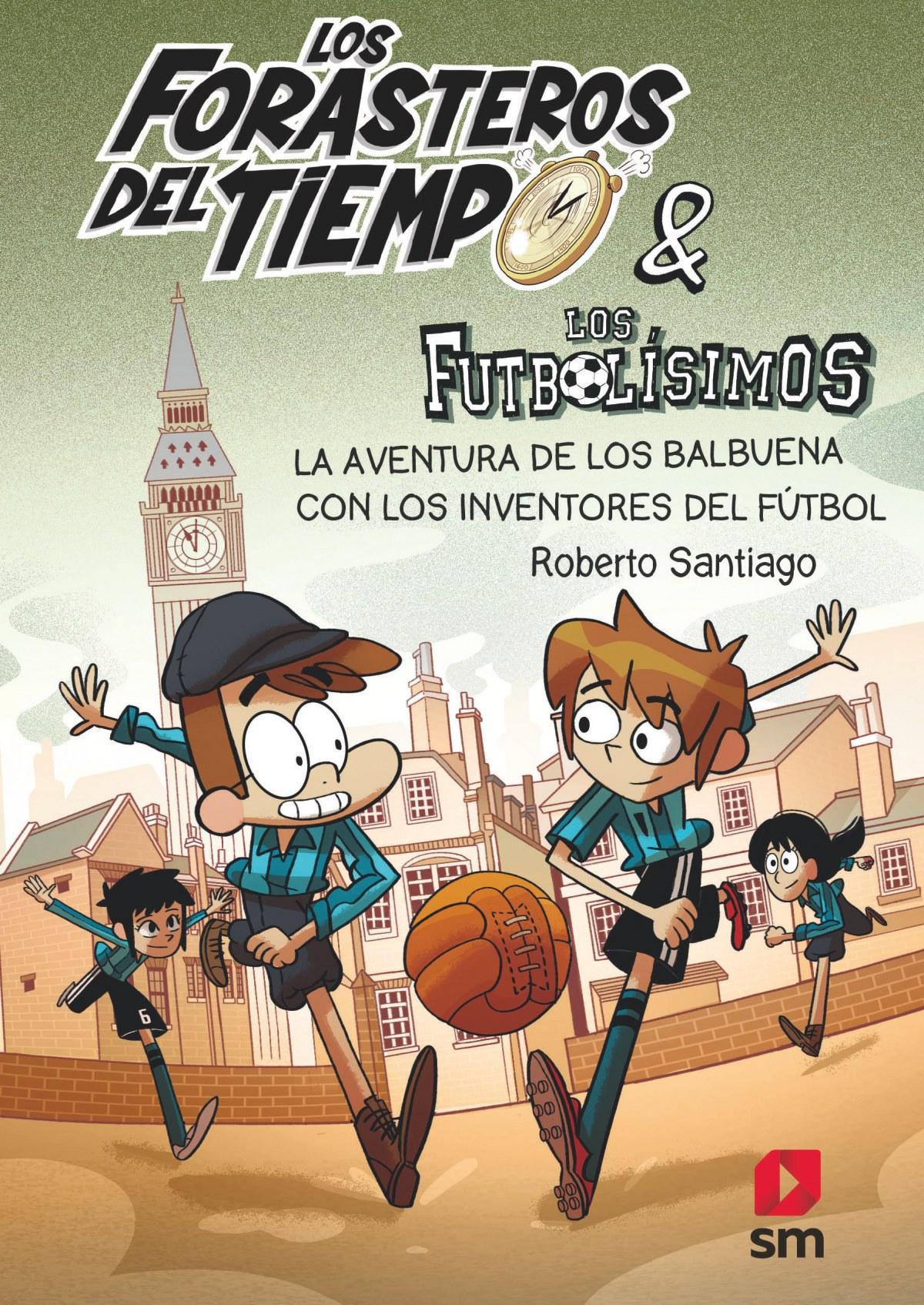 Los Forasteros del Tiempo 9: La aventura de los Balbuena con los 9788413185286