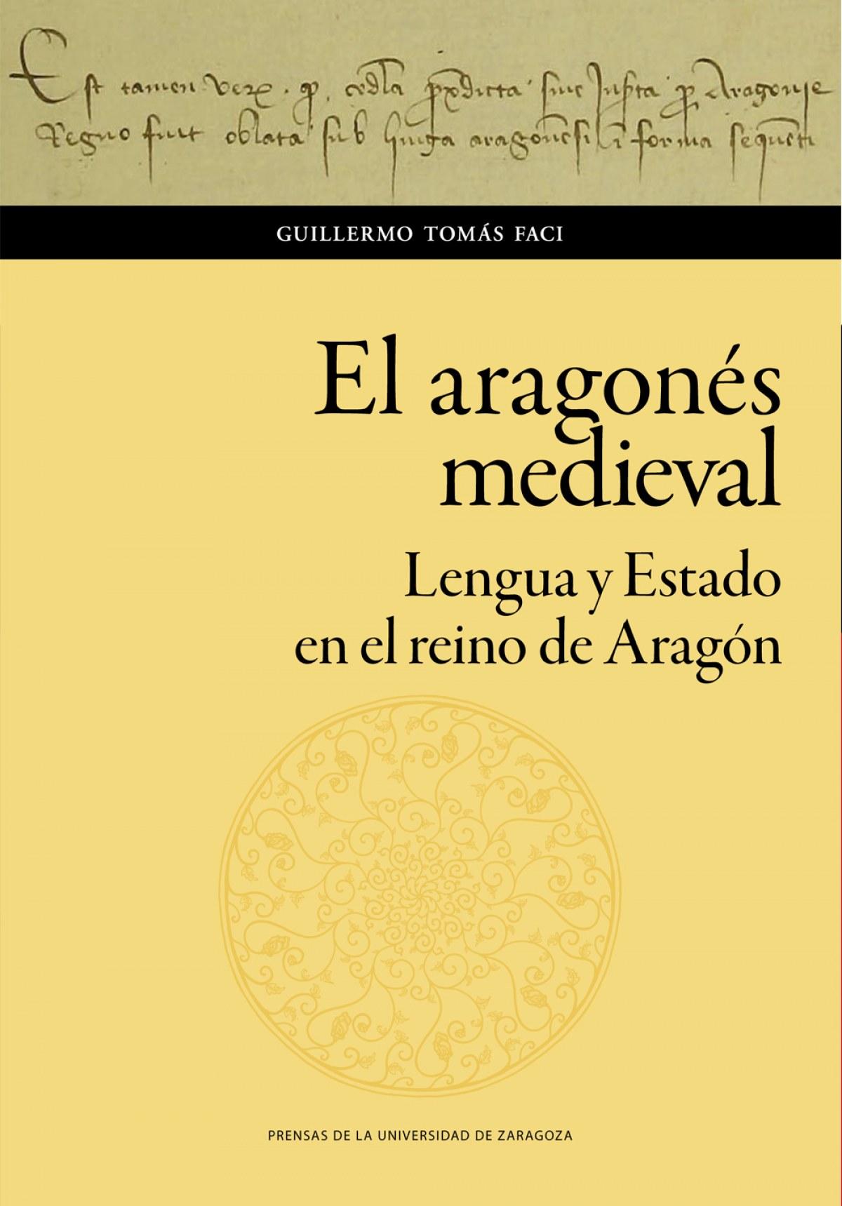 El aragonés medieval. Lengua y Estado en el reino de Aragón 9788413400563
