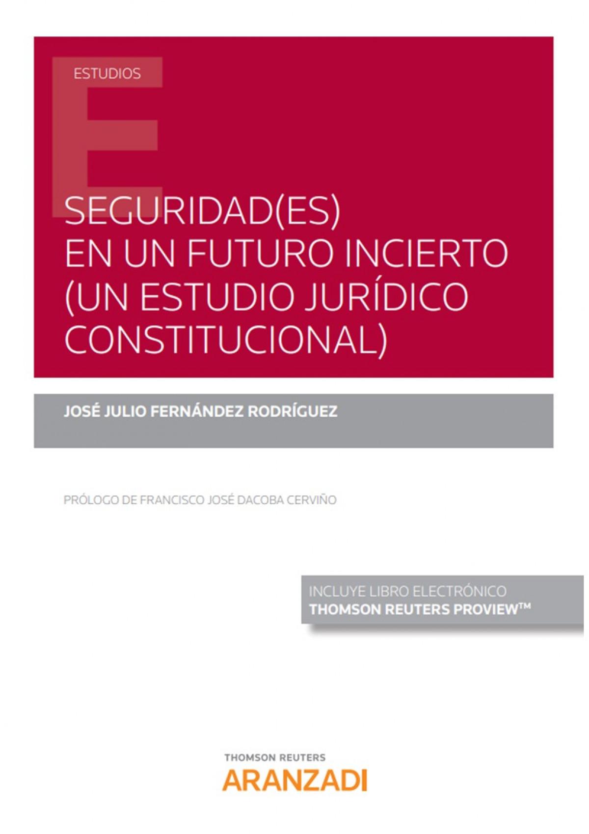 Seguridad(es) en un futuro incierto (un estudio jur¡dico constitucional) (Papel + e-book) 9788413452