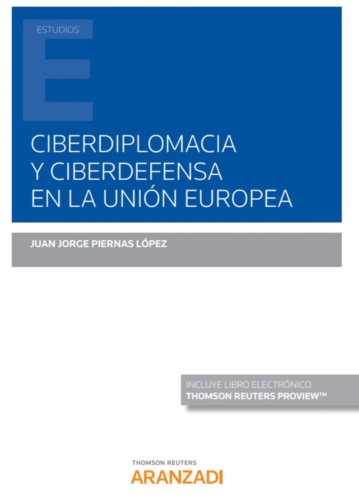 Ciberdiplomacia y Ciberdefensa en la Unión Europea (Papel + e-boo 9788413454245