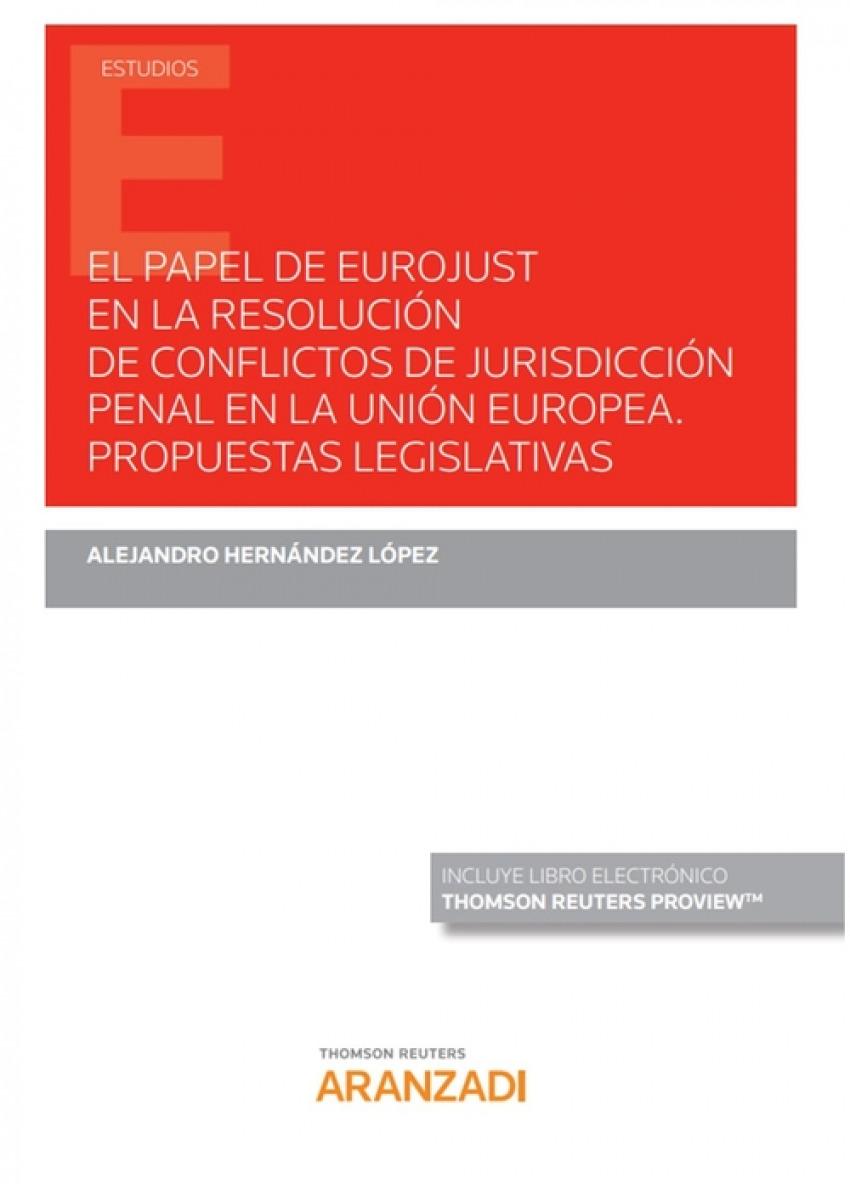 PAPEL DE EUROJUST RESOLUCION DE CONFLICTOS JURISDICCION PEN 9788413454436