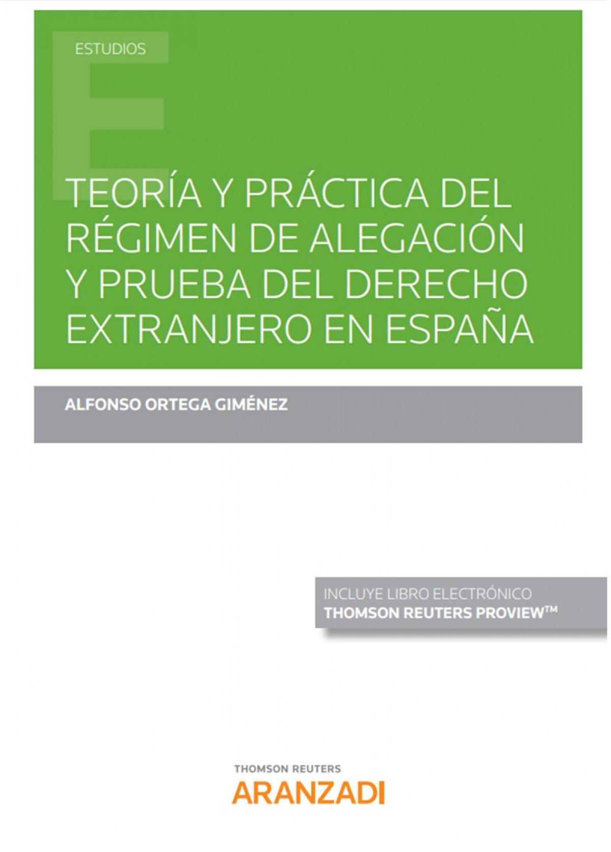 Teor¡a y práctica del régimen de alegación y prueba del derecho e 9788413455556