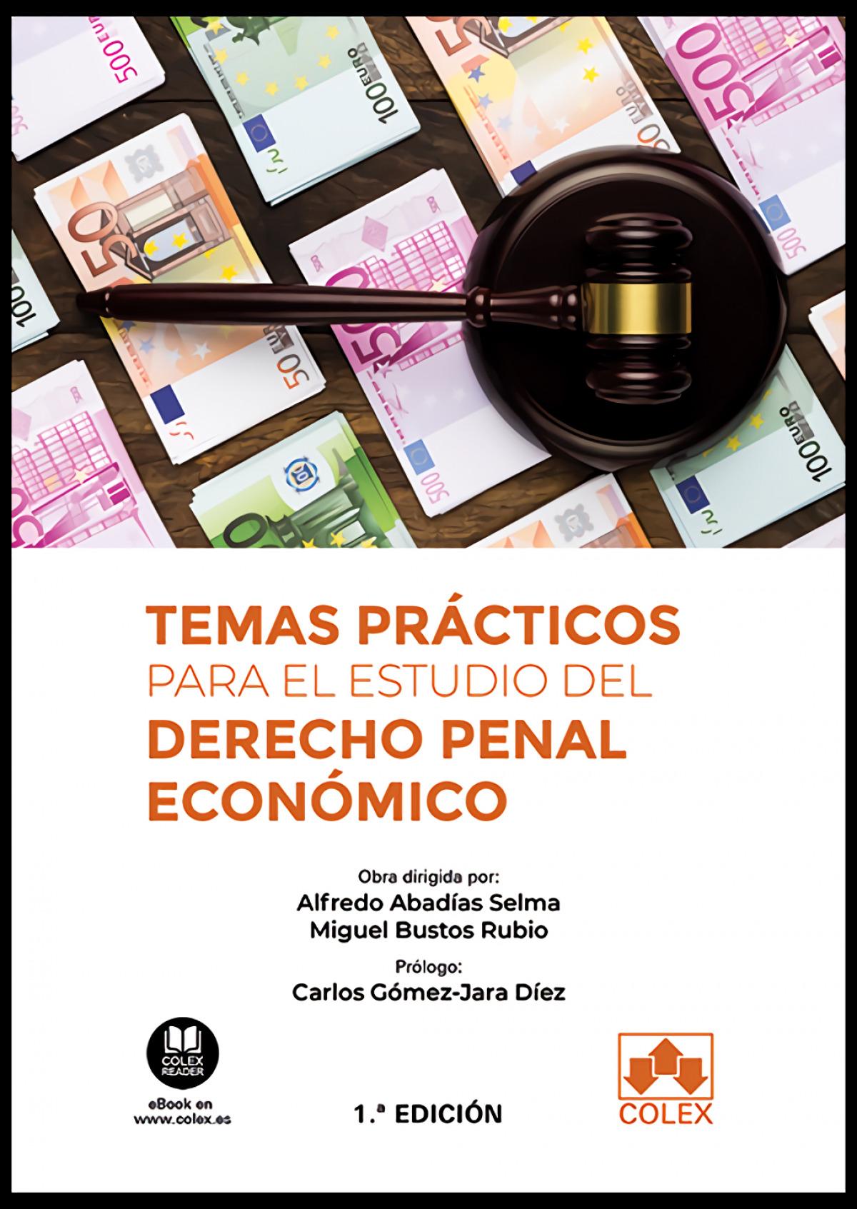 Temas prácticos para el estudio del derecho penal económico 9788413590790