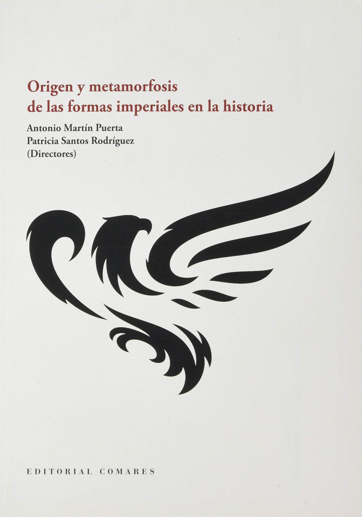 Origen y metamorfosis de las formas imperiales en historia 9788413690681