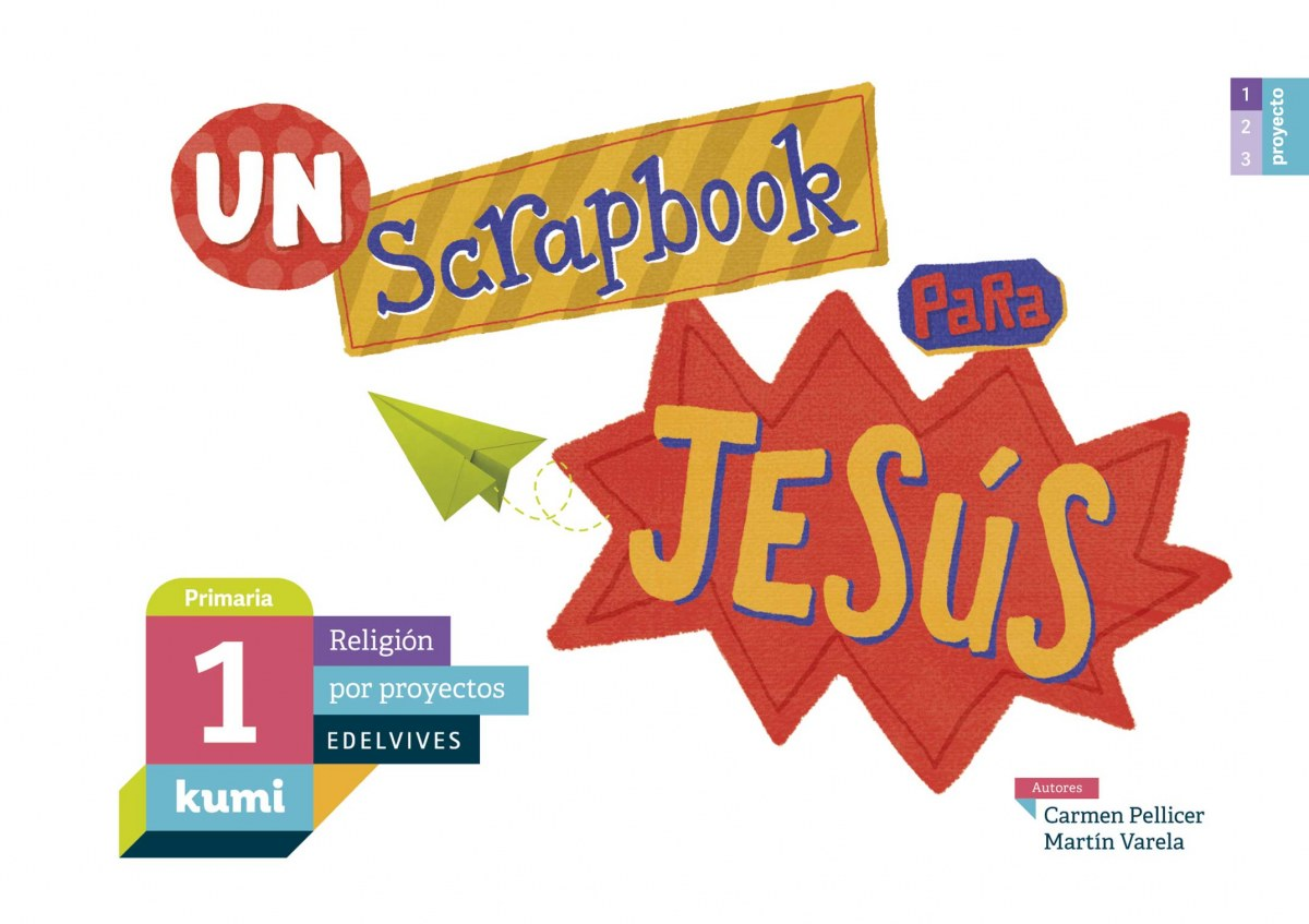Un scrapbook para Jesús 1o.primaria. Proyecto Kumi 2017 9788414009857