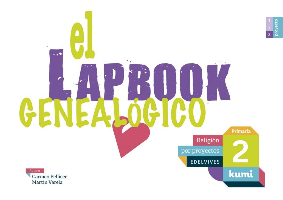 El lapbook genealógico 2o.primaria. Proyecto Kumi. Religión 2017 9788414009901