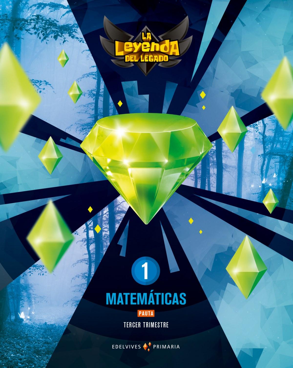 MATEMÁTICAS PAUTA 1o.PRIMARIA TRIMESTRAL. LA LEYENDA DEL LEGADO 2018 9788414013304