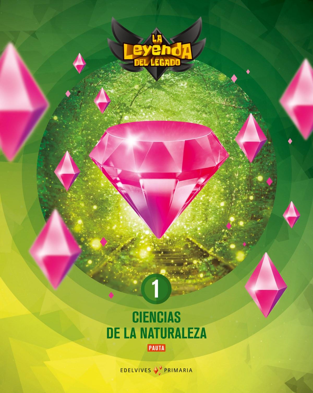 CIENCIAS NATURALES PAUTA 1o.PRIMARIA. LA LEYENDA DEL LEGADO 2018 9788414013380