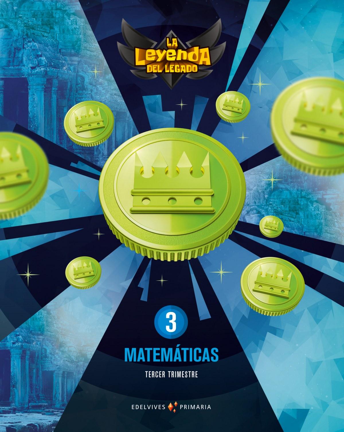 MATEMÁTICAS 3o.PRIMARIA. TRIMESTRAL. LA LEYENDA DEL LEGADO. GENÉRICO 9788414016237