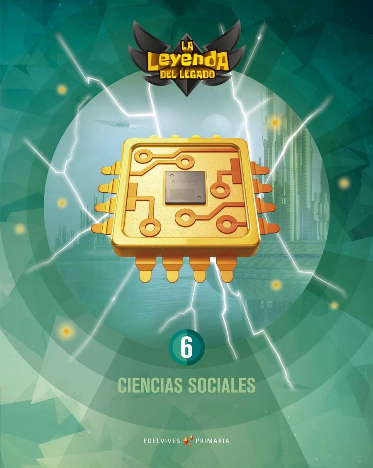 CIENCIAS SOCIALES 6o.PRIMARIA. LA LEYENDA DEL LEGADO 2019 9788414020418