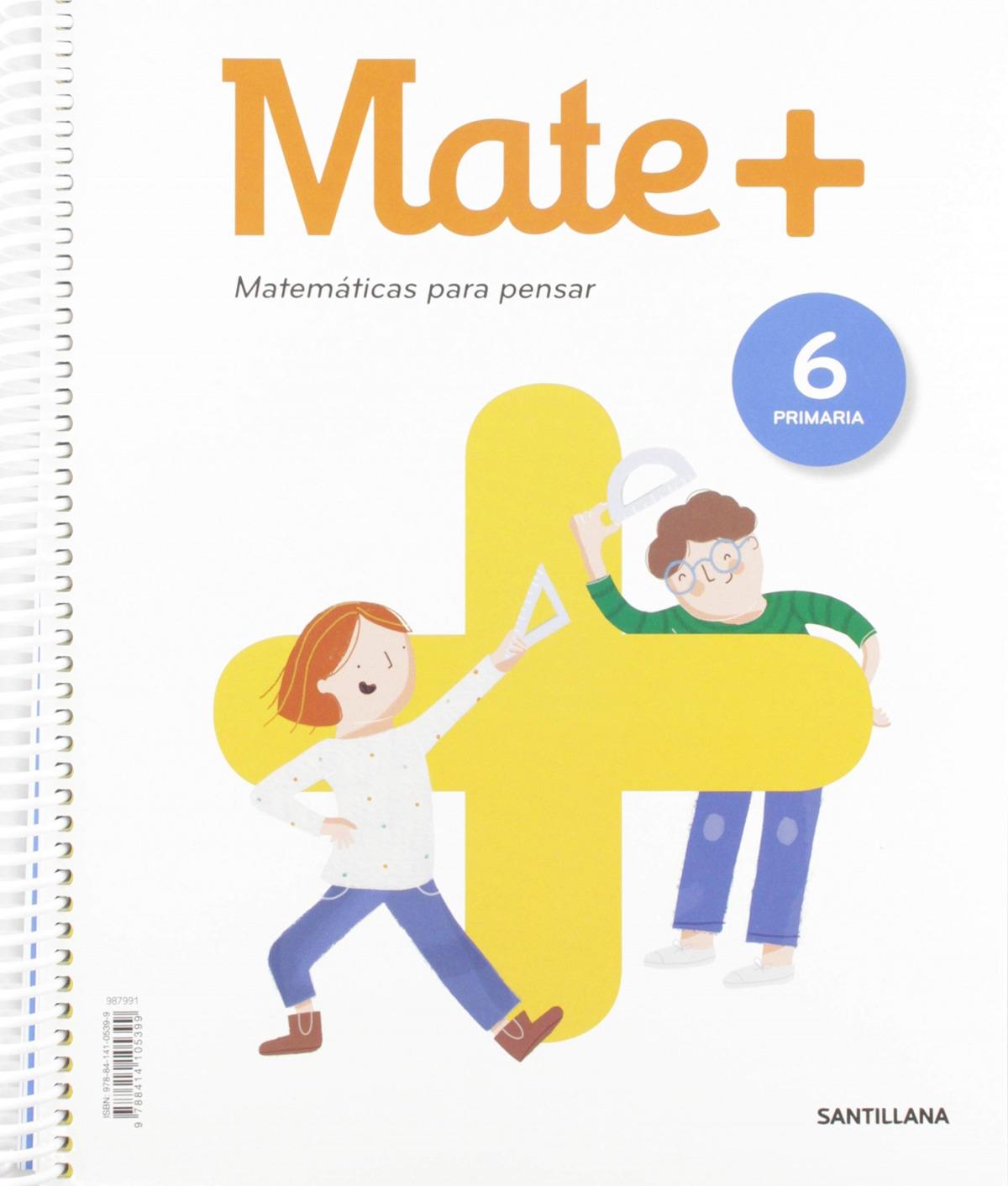 MATE+ MATEMATICAS PARA PENSAR 6 PRIMARIA ED19 9788414105399