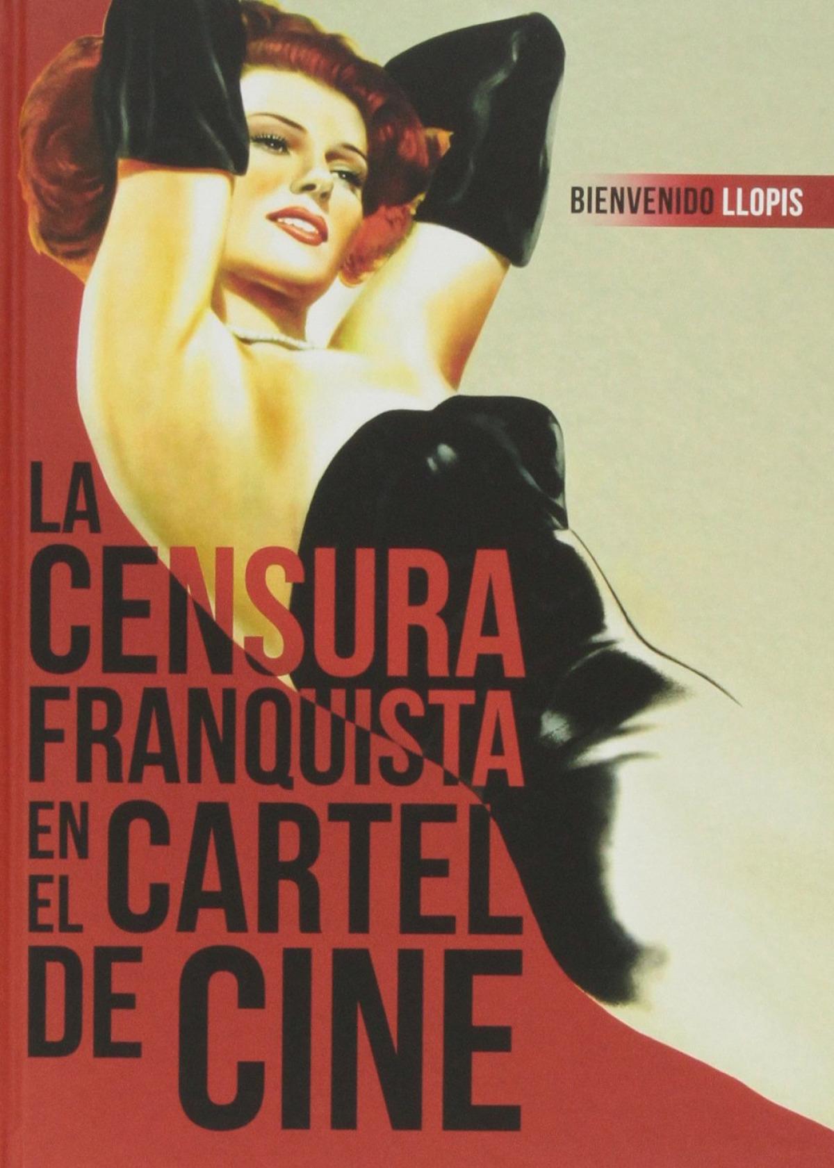 La censura franquista en cartel de cine 9788415606178