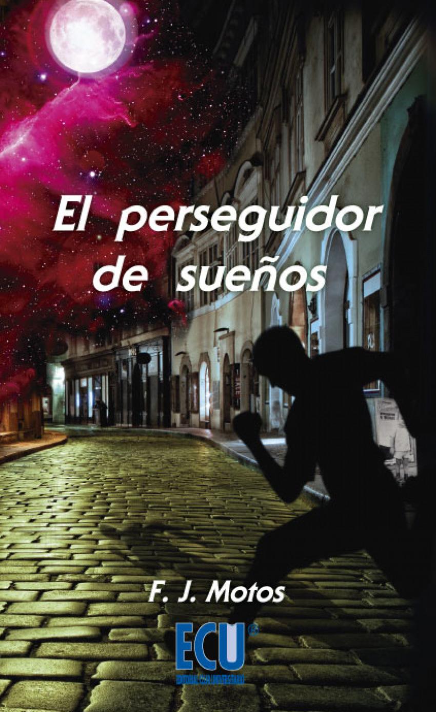El perseguidor de sueños 9788415613695