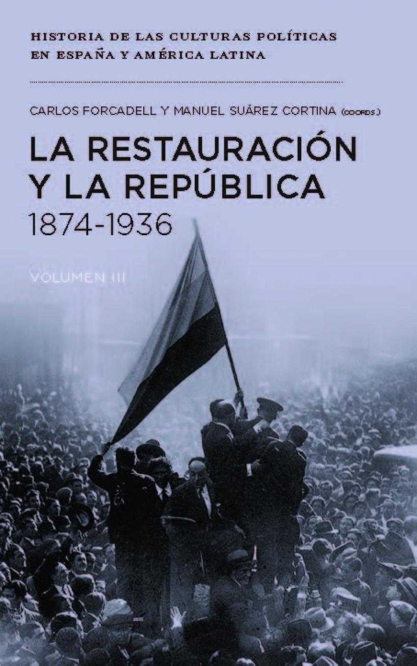 LA RESTAURACIÓN Y LA REPÚBLICA 1874-1936 9788415963646
