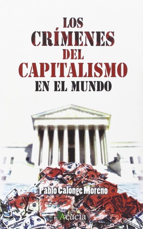 Los cr¡menes del capitalismo en el mundo 9788416113910