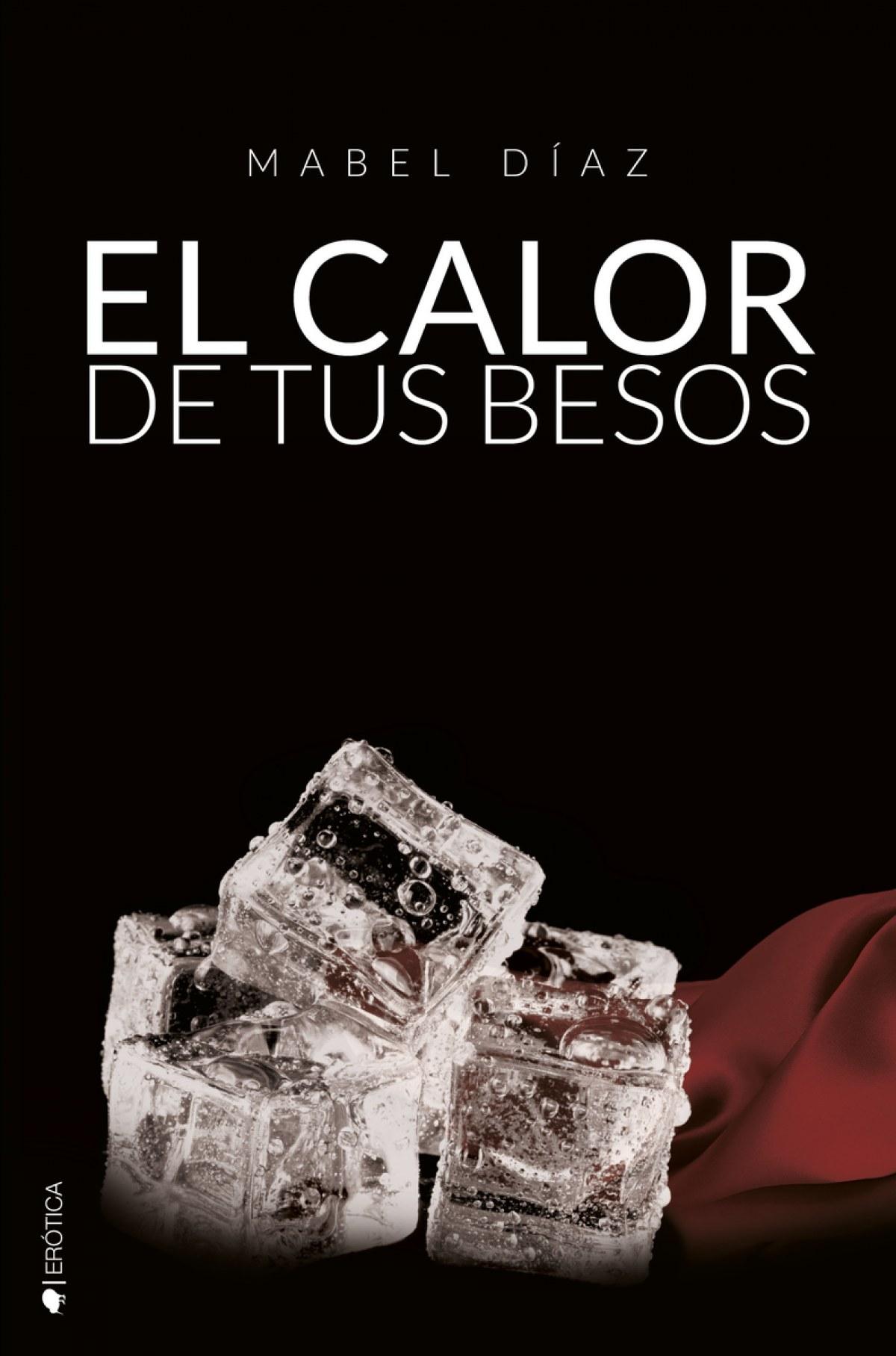 EL CALOR DE TUS BESOS 9788416384570