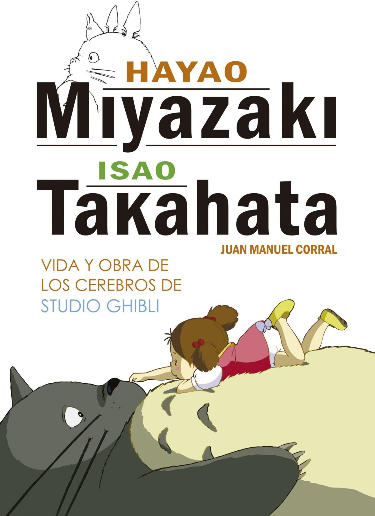HAYAO MIYAZAKI &ISAO TAKAHATA VIDA Y OBRA 9788416436804